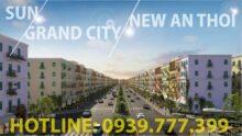 Cập nhật quỹ căn GT chẵn mặt tiền đường 60m - Sun Grand City New An Thới 1