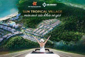 Sun tropical village món quà sức khỏe vô giá